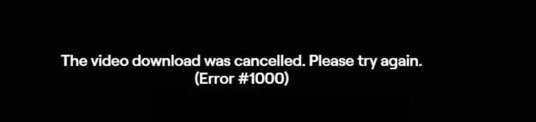 Twitch error 1000: video was cancelled
